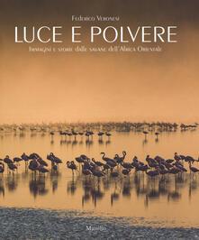 Luce e polvere. Immagini e storie dalle savane dellAfrica Orientale. Ediz. illustrata.pdf