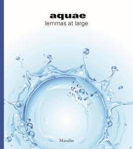Foto Cover di Aquae. Un lemmario in libertà. Ediz. inglese, Libro di  edito da Marsilio