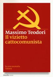Il vizietto cattocomunista. La vera anomalia italiana