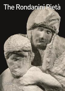The Pietà Rondanini. Ediz. illustrata