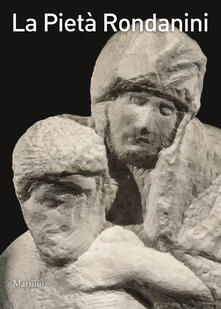 La Pietà Rondanini. Ediz. illustrata.pdf