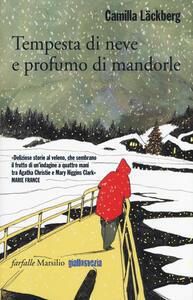 Tempesta di neve e profumo di mandorle - Camilla Läckberg - copertina