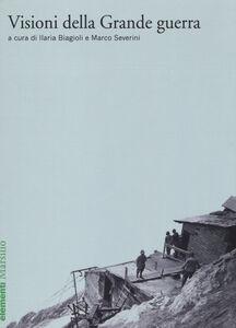 Foto Cover di Visioni della grande guerra, Libro di  edito da Marsilio