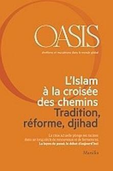 Oasis. Cristiani e musulmani nel mondo globale. Vol. 21: islam à la croisée des chemins, L..pdf