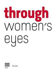 Through women's eyes. From Diane Arbus to Letizia Battaglia. Passion and courage. Ediz. illustrata - copertina