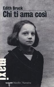 Libro Chi ti ama così Edith Bruck