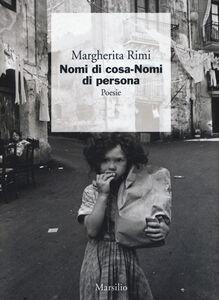 Foto Cover di Nomi di cosa. Nomi di persona, Libro di Margherita Rimi, edito da Marsilio