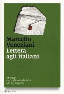 Foto Cover di Lettera agli italiani. Per quelli che vogliono farla finita con questo paese, Libro di Marcello Veneziani, edito da Marsilio