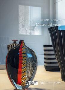 Foto Cover di Venezia. Murano. Museo del vetro, Libro di  edito da Marsilio