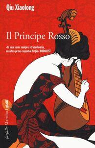Foto Cover di Il principe rosso, Libro di Xiaolong Qiu, edito da Marsilio