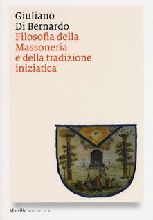 Filosofia della massoneria e della tradizione iniziatica - Giuliano Di Bernardo - copertina