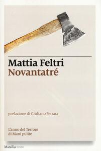 Foto Cover di Novantatré. L'anno del terrore di Mani pulite, Libro di Mattia Feltri, edito da Marsilio