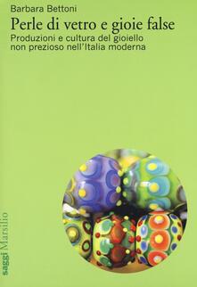 Perle di vetro e gioie false. Produzioni e cultura del gioiello non prezioso nellItalia moderna.pdf