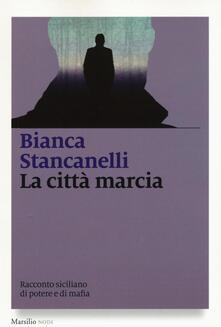 La città marcia - Bianca Stancanelli - copertina
