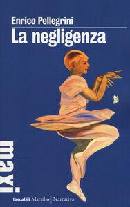 Libro La negligenza Enrico Pellegrini