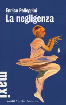 La negligenza - Enrico Pellegrini - copertina