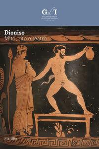 Foto Cover di Dioniso. Mito, rito e teatro, Libro di  edito da Marsilio