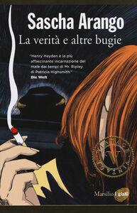 Foto Cover di La verità e altre bugie, Libro di Sascha Arango, edito da Marsilio