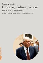 Governo, cultura, Venezia. Scritti scelti 1969-1994
