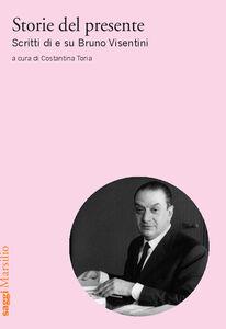 Libro Storie del presente. Scritti di e su Bruno Visentini