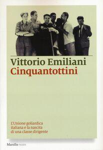 Libro Cinquantottini. L'Unione goliardica italiana e la nascita di una classe dirigente Vittorio Emiliani