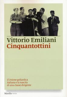 Cinquantottini. L'Unione goliardica italiana e la nascita di una classe dirigente - Vittorio Emiliani - copertina