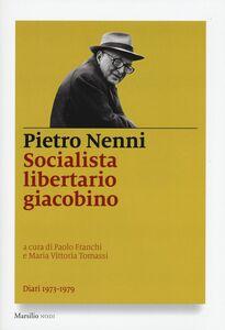 Libro Socialista libertario giacobino. Diari (1973-1979) Pietro Nenni