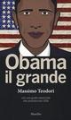 Obama il grande. Con