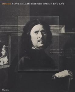 Libro Imagine. Nuove immagini nell'arte italiana (1960-1969). Catalogo della mostra (Venezia, 23 aprile-19 settembre 2016). Ediz. illustrata  0