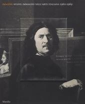 Imagine. Nuove immagini nell'arte italiana (1960-1969). Catalogo della mostra (Venezia, 23 aprile-19 settembre 2016)