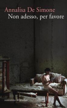 Non adesso, per favore - Annalisa De Simone - copertina