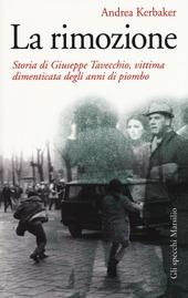 La rimozione. Storia di Giuseppe Tavecchio, vittima dimenticata degli anni di piombo