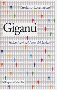 Libro Giganti. Italiani seri nel Paese del blablà Stefano Lorenzetto