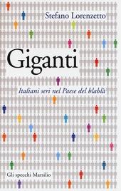 Giganti. Italiani seri nel Paese del blablà