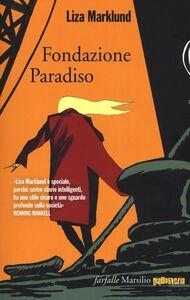 Libro Fondazione Paradiso Liza Marklund