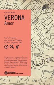 Libro Verona. Amor Francesco Mazzai