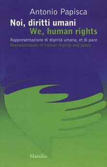 Voluntariadobaleares2014.es Noi, diritti umani. Rappresentazione di dignità umana, et di pace-We human rights. Representation of human dignity and peace. Ediz. bilingue Image