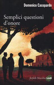 Libro Semplici questioni d'onore Domenico Cacopardo
