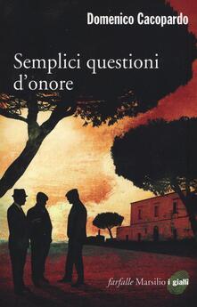 Semplici questioni d'onore - Domenico Cacopardo - copertina