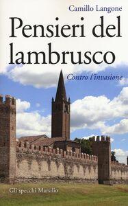 Foto Cover di Pensieri del lambrusco. Contro l'invasione, Libro di Camillo Langone, edito da Marsilio