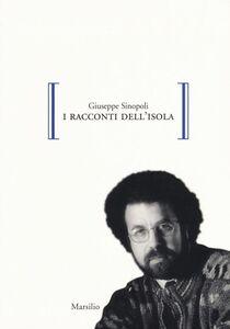 Foto Cover di I racconti dell'isola, Libro di Giuseppe Sinopoli, edito da Marsilio