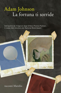 Libro La fortuna ti sorride Adam Johnson