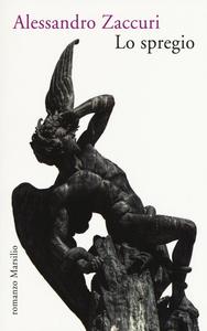 Libro Lo spregio Alessandro Zaccuri