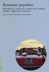 Libro Romanzo popolare. Narrazione, pubblico e storie del cinema italiano negli anni duemila