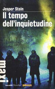Foto Cover di Il tempo dell'inquietudine, Libro di Jesper Stein, edito da Marsilio