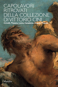 Libro Capolavori ritrovati della collezione Vittorio Cini. Ediz. illustrata