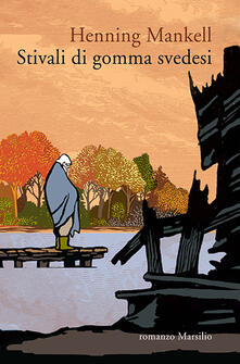 Stivali di gomma svedesi - Henning Mankell - copertina