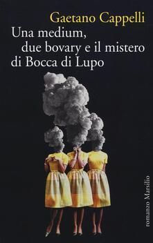 Una medium, due bovary e il mistero di Bocca di Lupo - Gaetano Cappelli - copertina