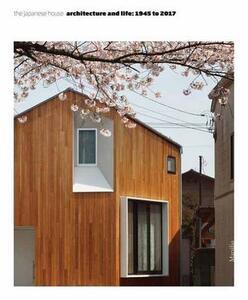 The japanese house. Architettura e vita dal 1945 a oggi. Ediz. inglese