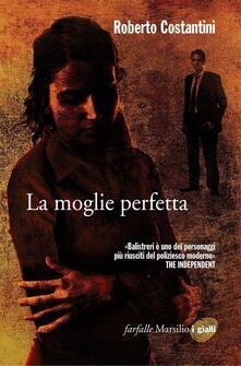 La moglie perfetta. I nuovi casi del commissario Balistreri. Vol. 4 - Roberto Costantini - copertina